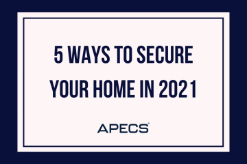5 Ways To Secure Your Home In 2021 - Coming Out Of Lockdown